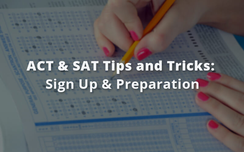 ACT & SAT Tips and Tricks: Scheduling & Preparation